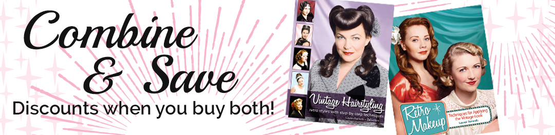 Combine and Save - Vintage Hairstyling and Retro Makeup